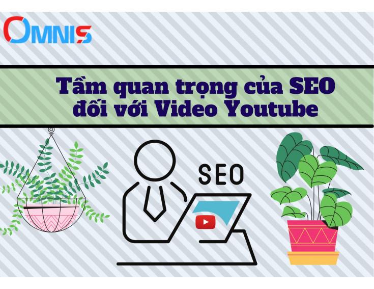 Tầm quan trọng của SEO đối với Video Youtube