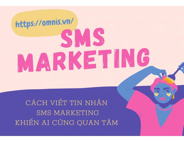 CÁCH VIẾT TIN NHẮN SMS MARKETING KHIẾN AI CŨNG QUAN TÂM
