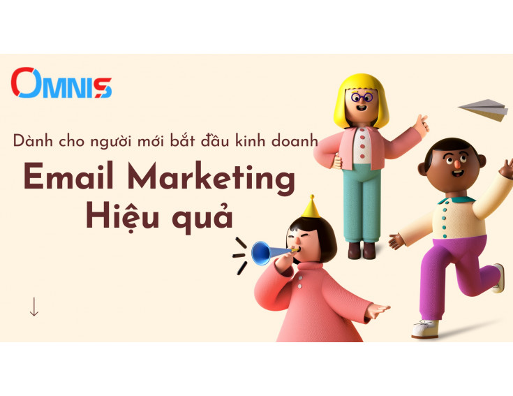Dành cho người mới kinh doanh: Áp dụng 6 mẹo này để tạo Email Marketing tuyệt vời