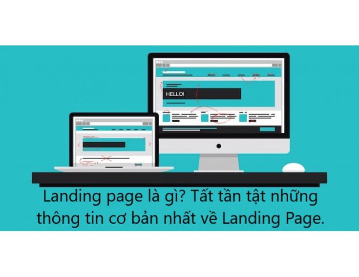 Landing page là gì? Tất tần tật những thông tin cơ bản nhất về Landing Page