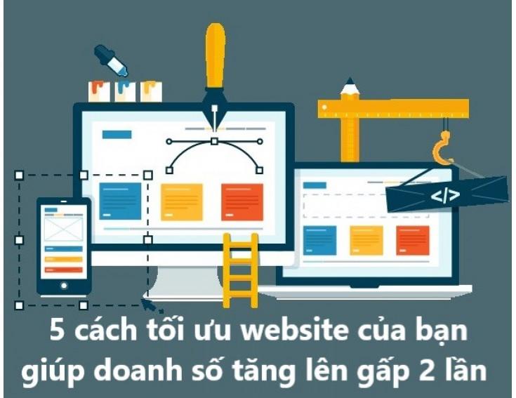5 cách tối ưu website của bạn giúp doanh số bán hàng tăng lên gấp 2 lần